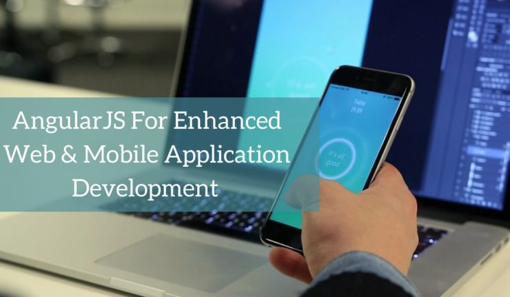 Is the Angular JS the Right Choice For Your Next Mobile App Development?